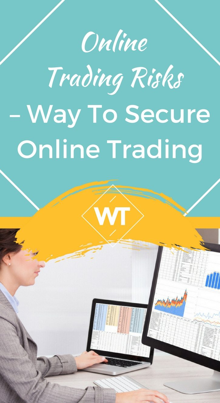 Online Trading Risks – Way to Secure Online Trading