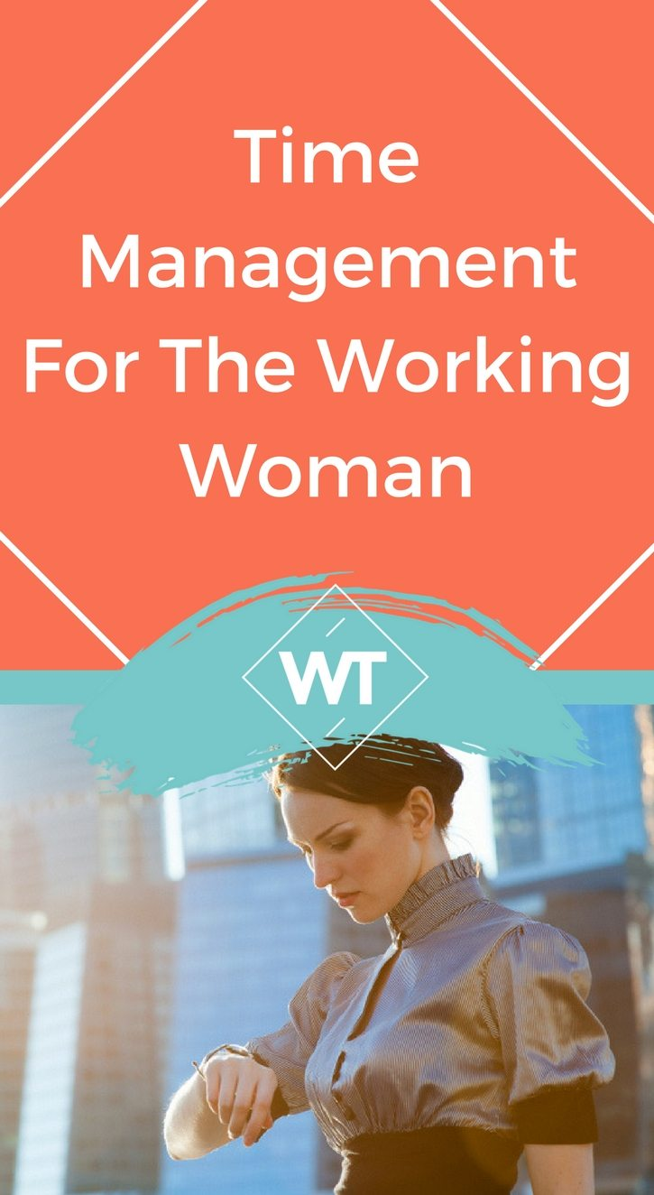 Time Management for the Working Woman
