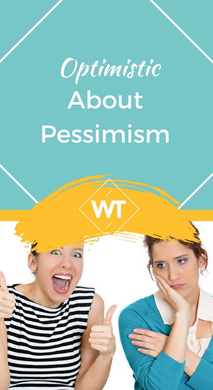 Optimistic about Pessimism