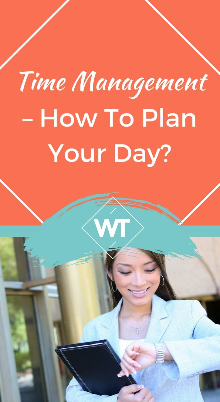 Time Management – How to Plan your Day?