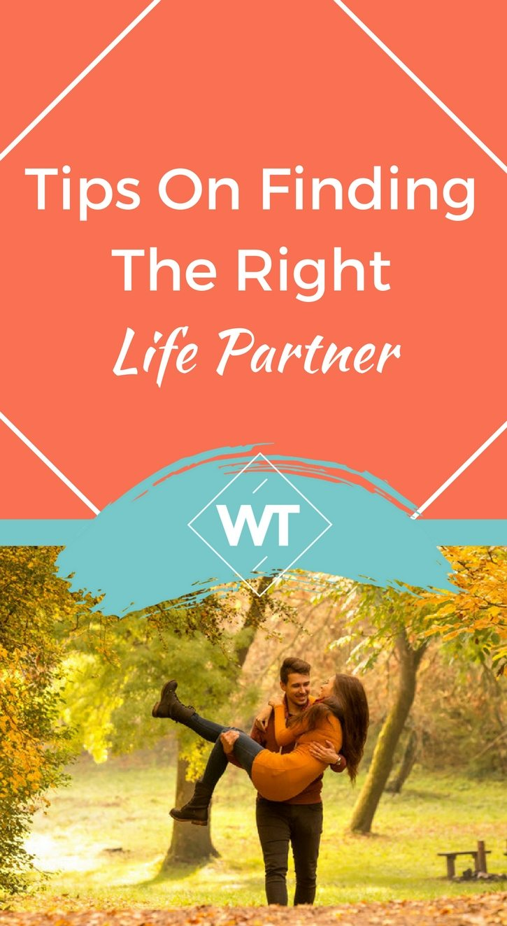 Tips on Finding the Right Life Partner