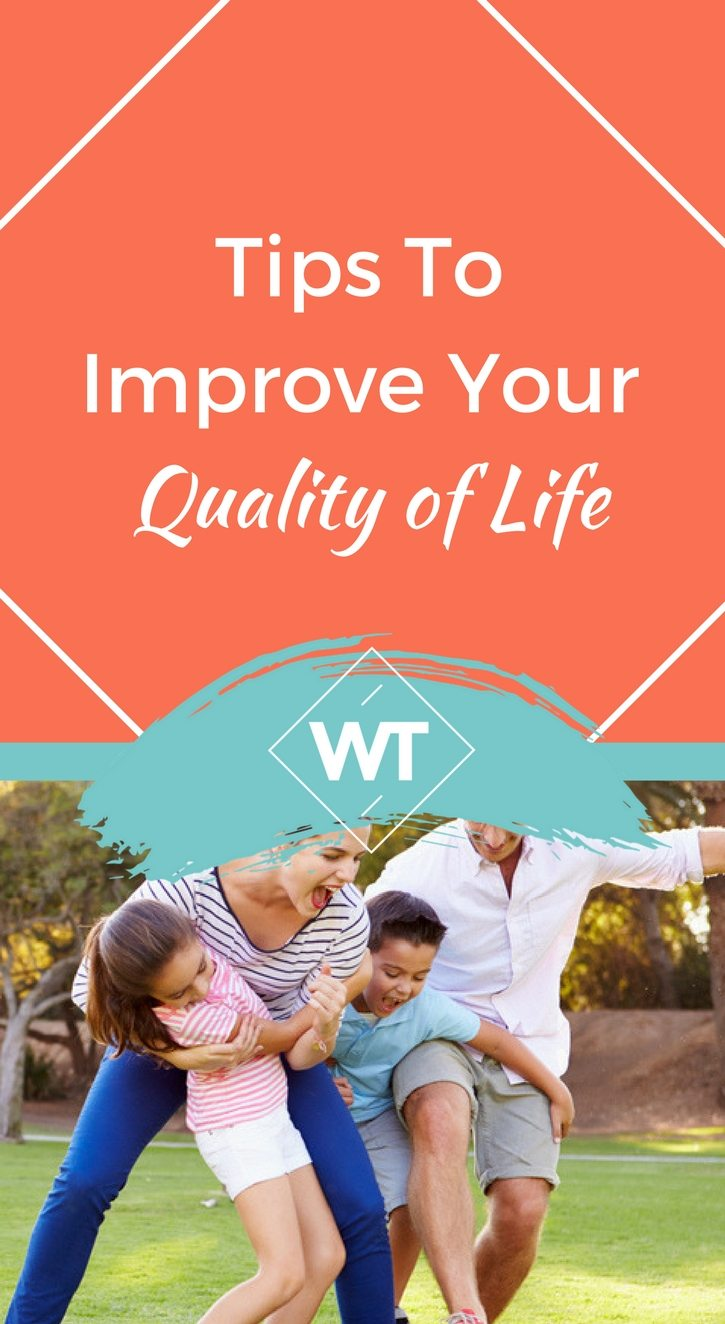 Tips to Improve your Quality of Life