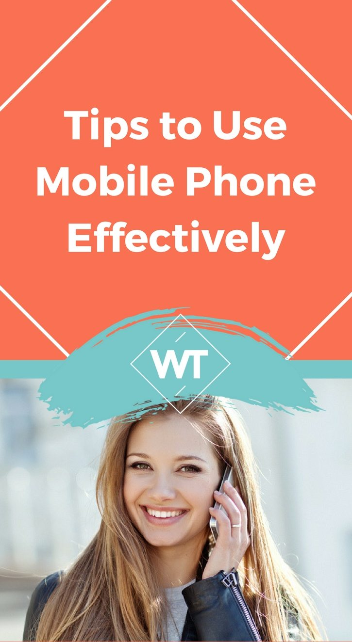 Tips to Use Mobile Phone Effectively