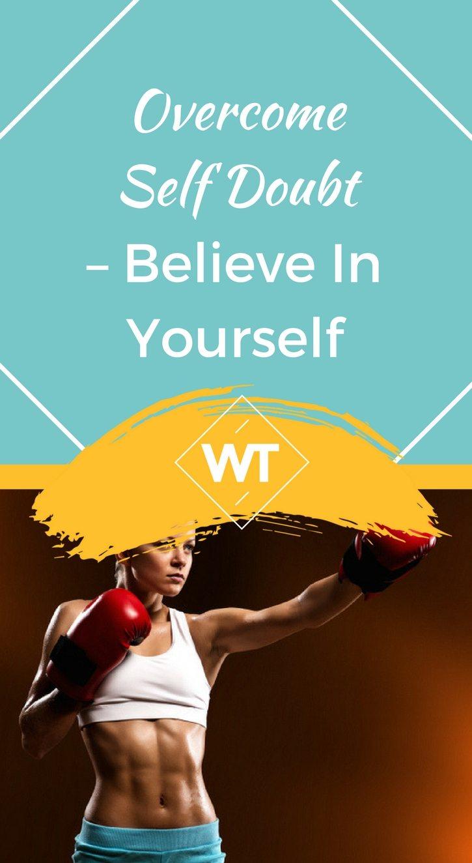 Overcome Self doubt – Believe in Yourself