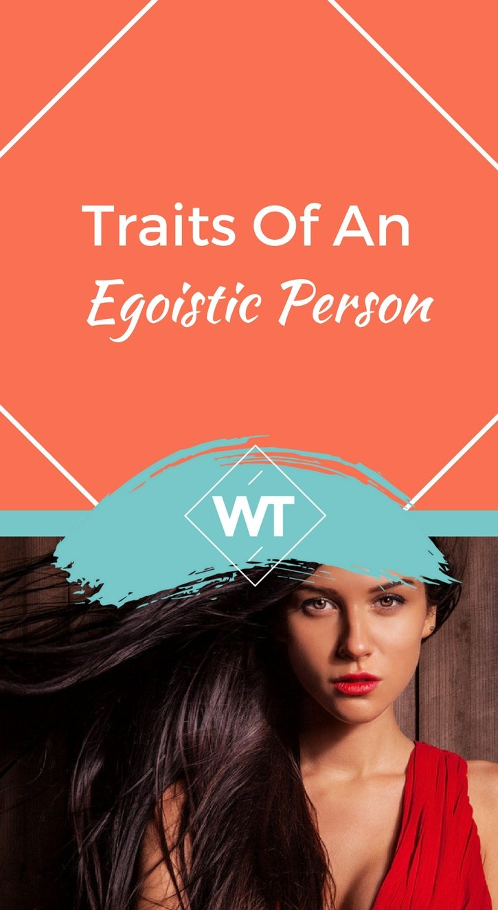 Traits of an Egoistic Person