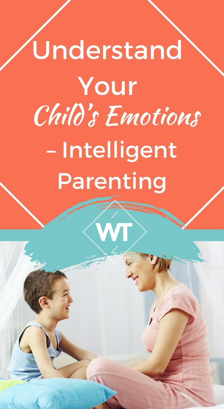 Understand your Child's Emotions – Intelligent Parenting