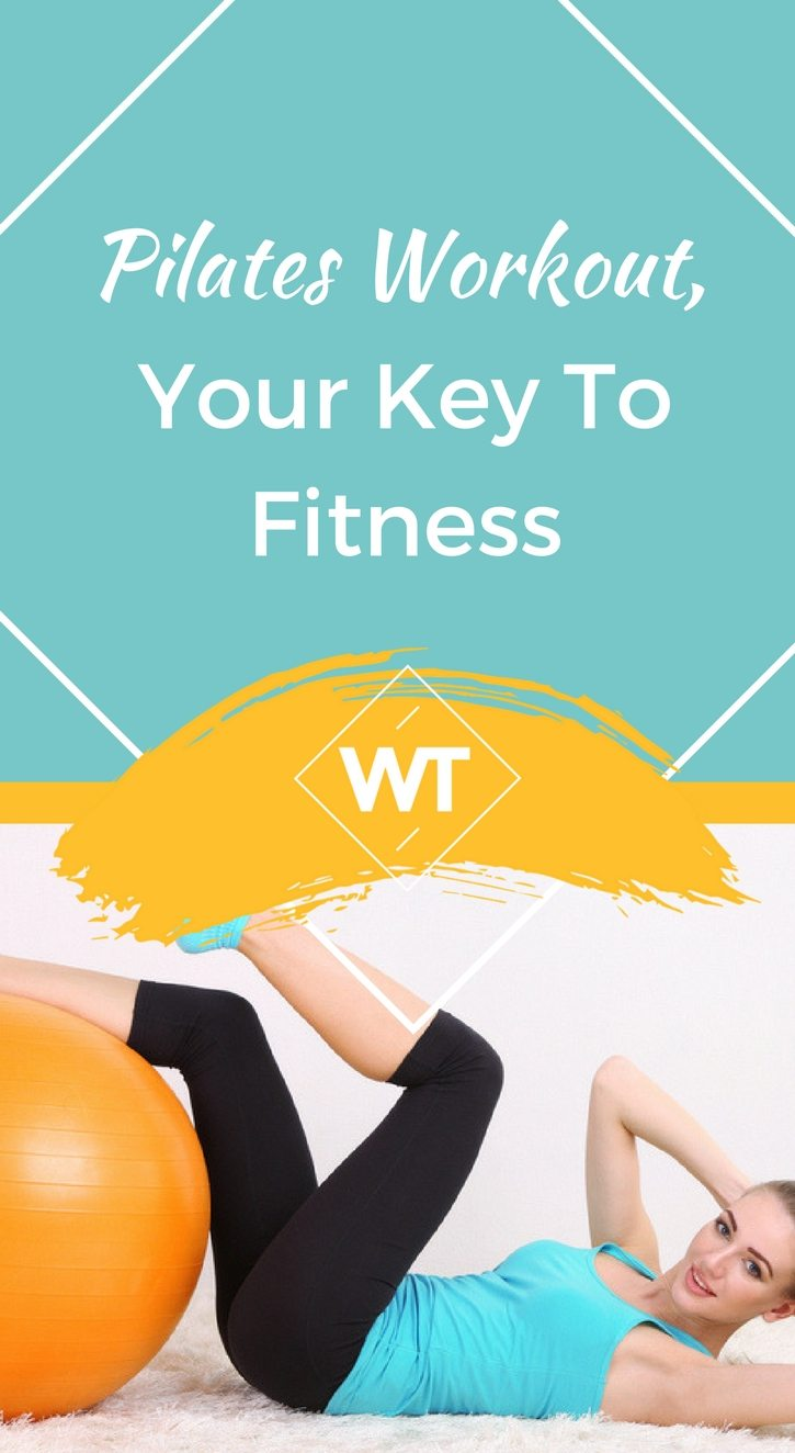 Pilates Workout, Your Key To Fitness