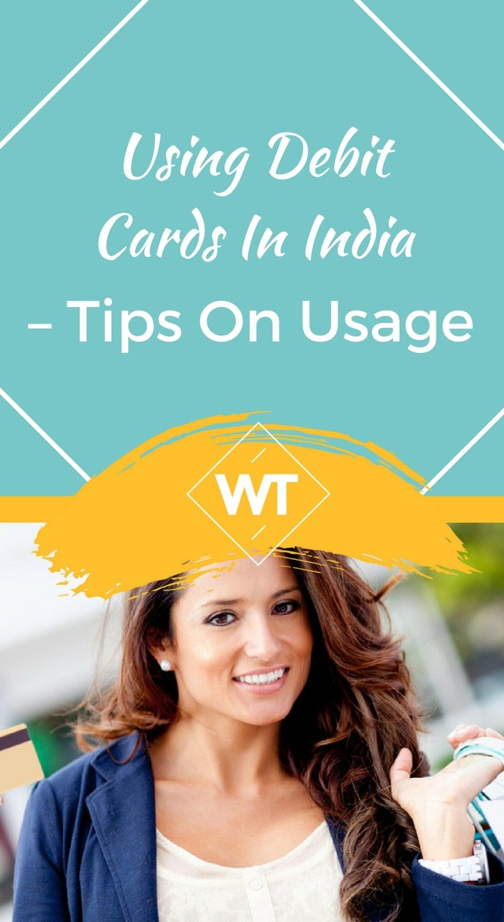 Using Debit Cards in India – Tips on Usage