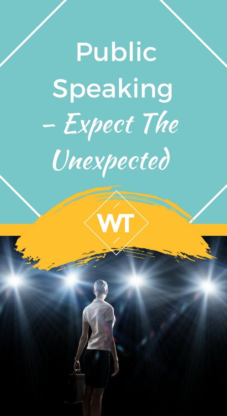 Public Speaking – Expect The Unexpected