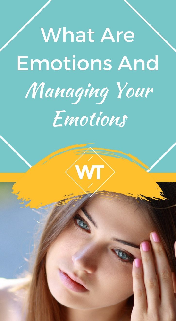 What are Emotions and Managing your Emotions
