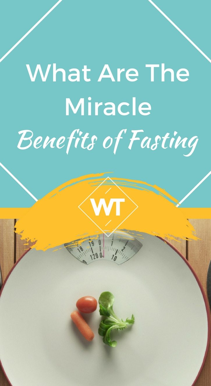 What Are The Miracle Benefits of Fasting