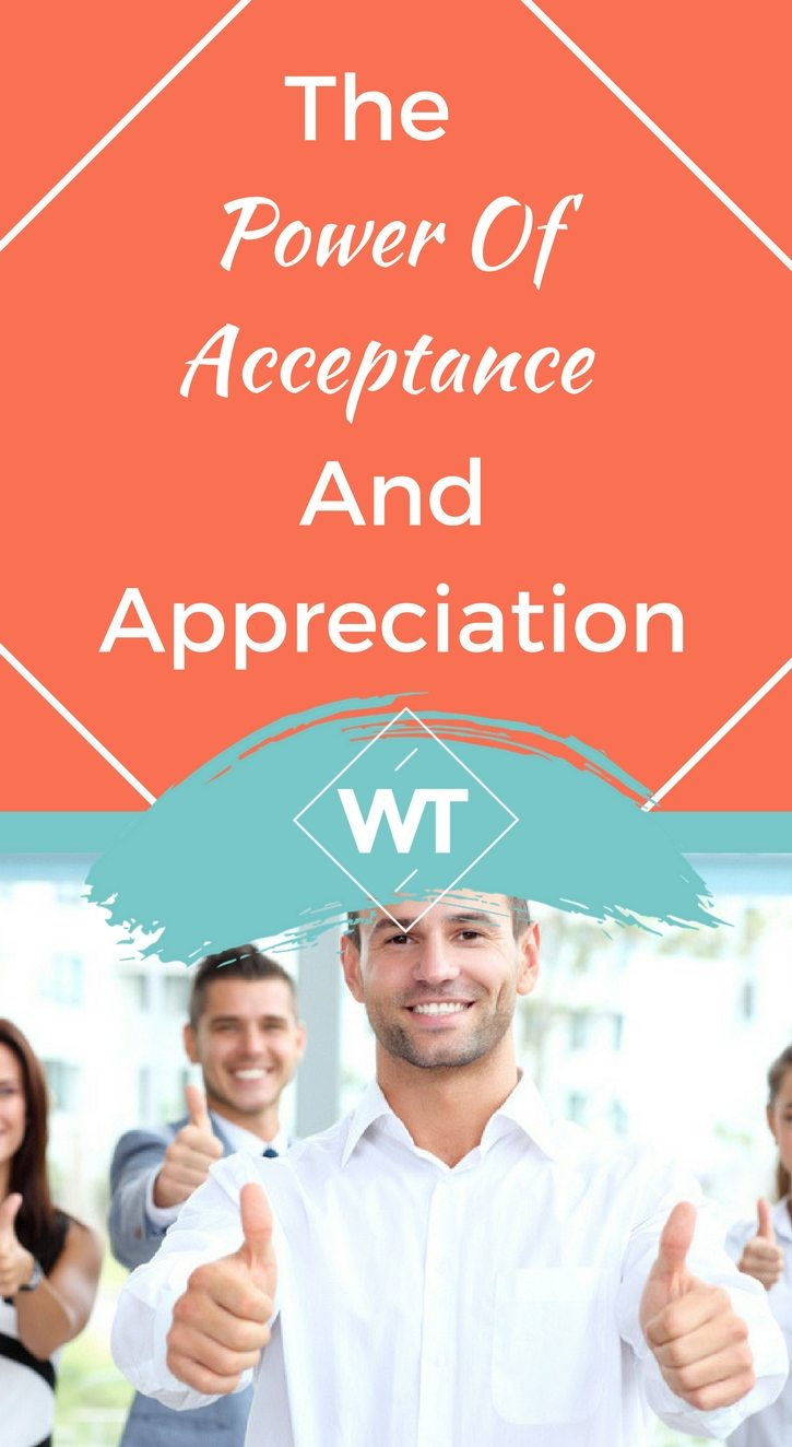 The Power of Acceptance and Appreciation