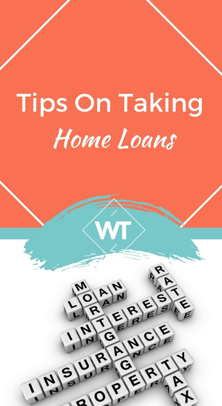Tips on Taking Home Loans