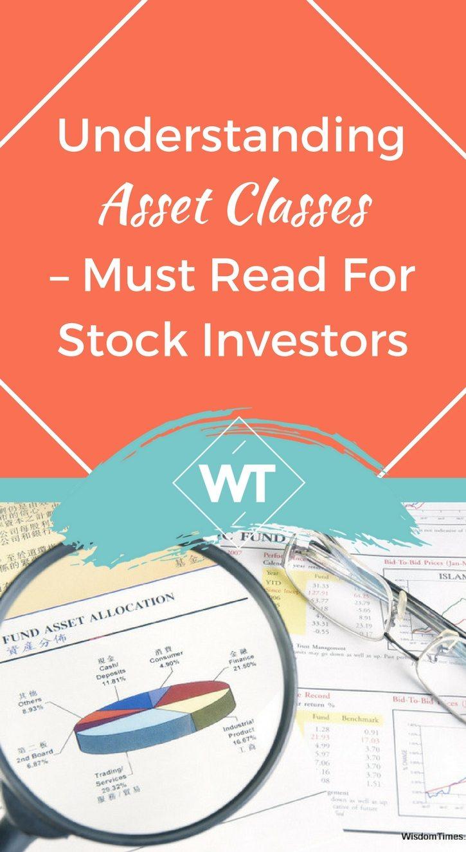 Understanding Asset Classes – Must Read for Stock Investors