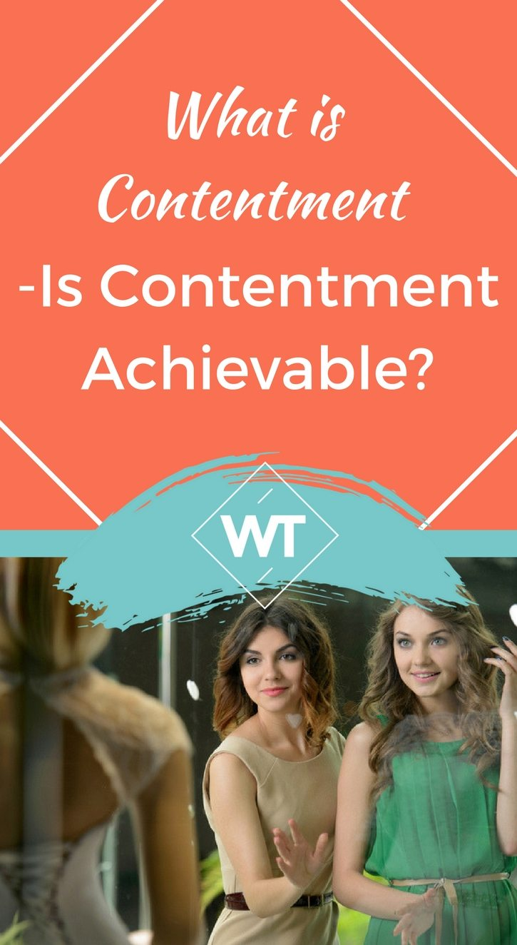 What is Contentment – Is Contentment Achievable?