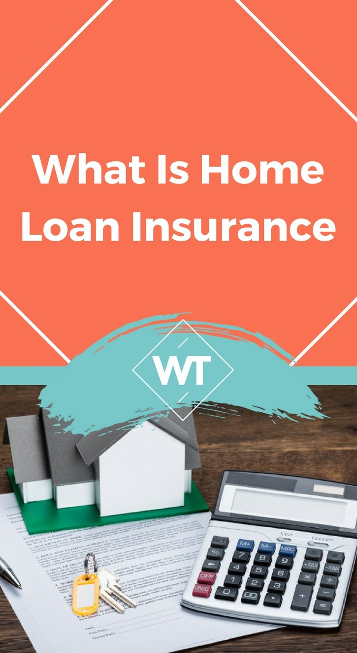 What Is Home Loan Insurance
