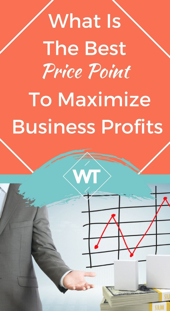 What Is The Best Price Point To Maximize Business Profits