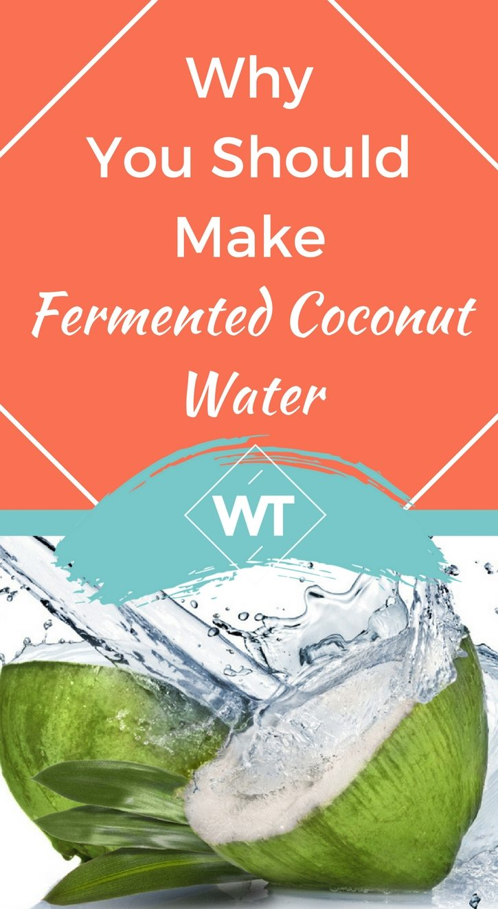 Why You Should Make Fermented Coconut Water