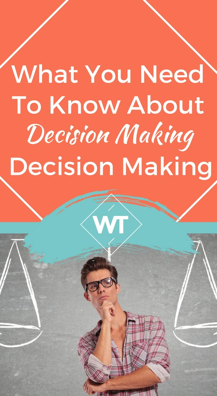 What You Need To Know About Decision Making And Commitment