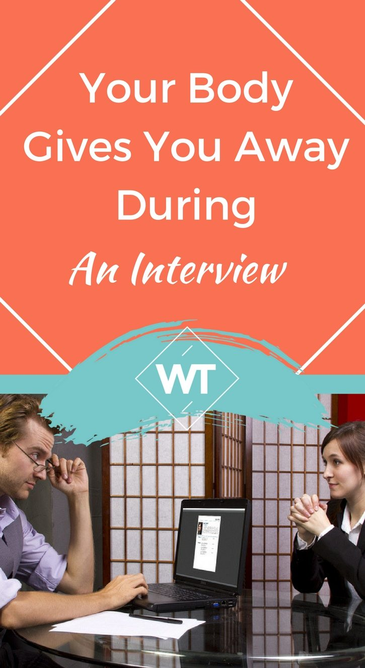 Your body gives you away during an Interview – Watch out!