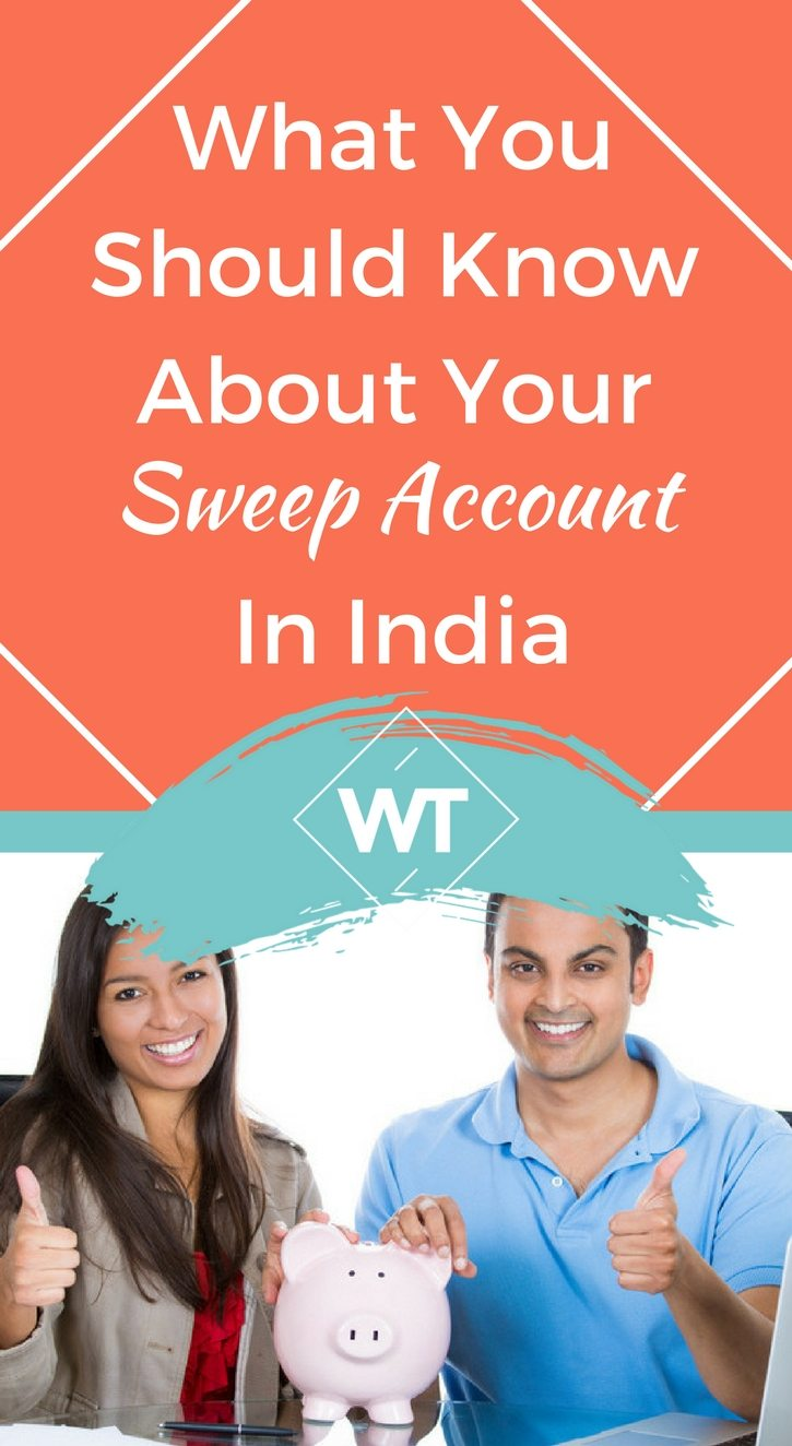 What You Should Know About Your Sweep Account In India