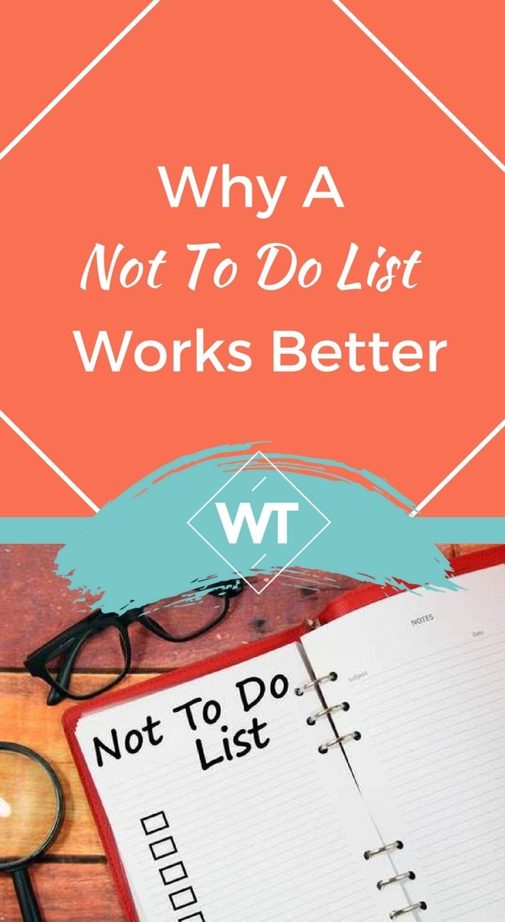 Why A Not To Do List Works Better