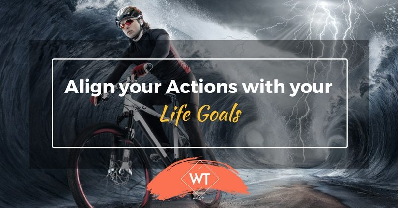 Align your Actions with your Life Goals