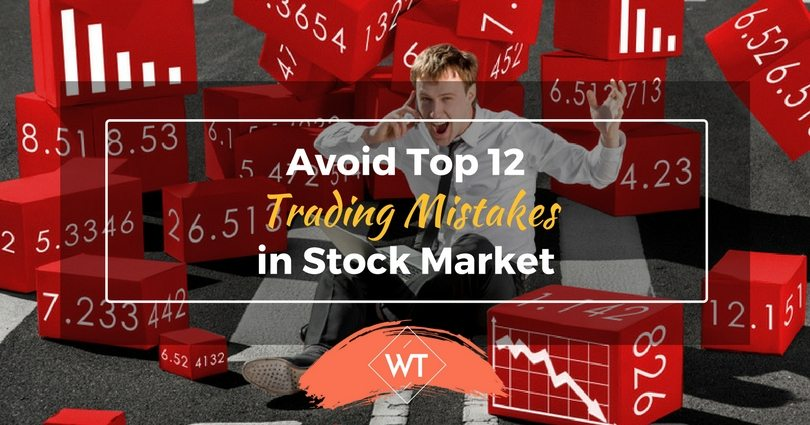 Avoid Top 12 Trading Mistakes in Stock Market