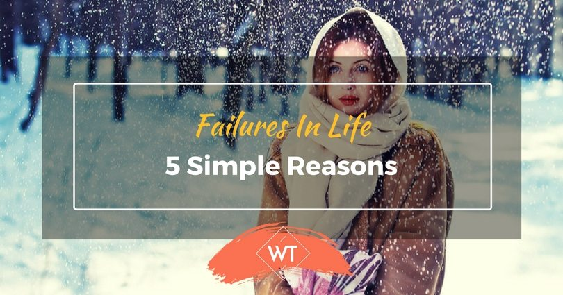 Failures in Life – 5 Simple Reasons