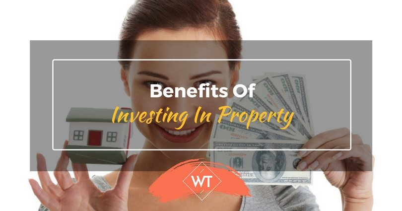 Benefits of Investing in Property