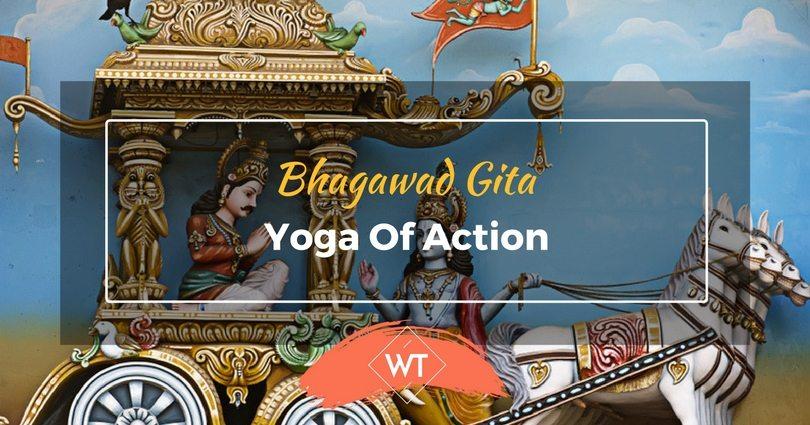 Bhagawad Gita – Yoga of Action
