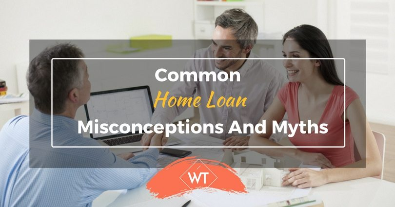 Common Home Loan Misconceptions and Myths