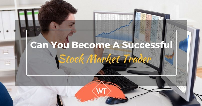 Can you Become a Successful Stock Market Trader