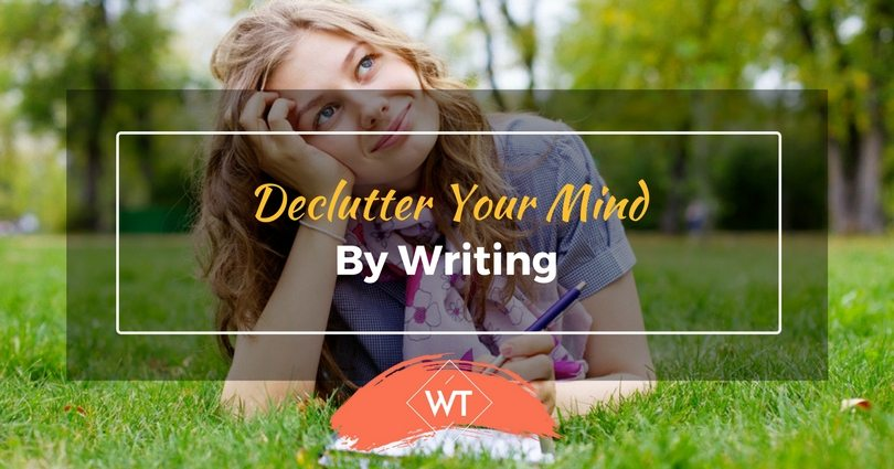 Declutter your Mind by Writing