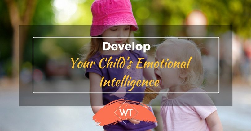Develop Your Child's Emotional Intelligence