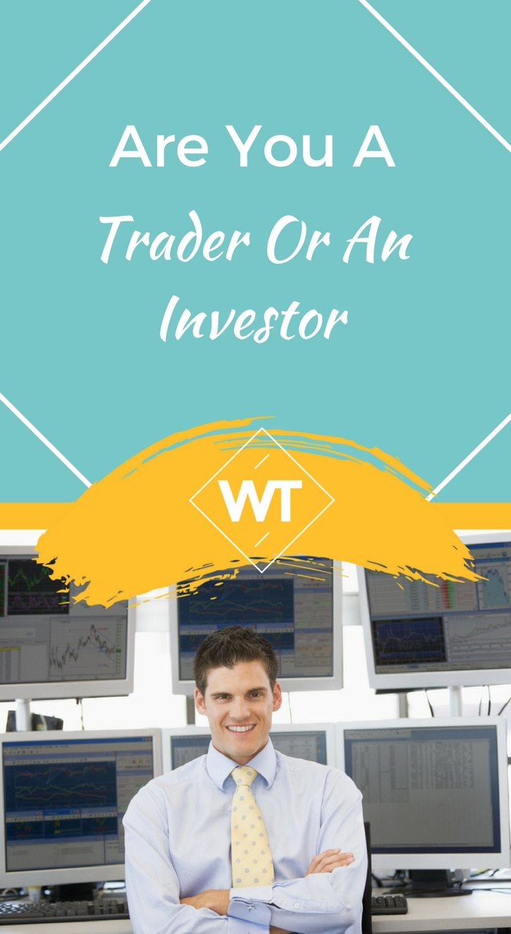 Are you a Trader or an Investor