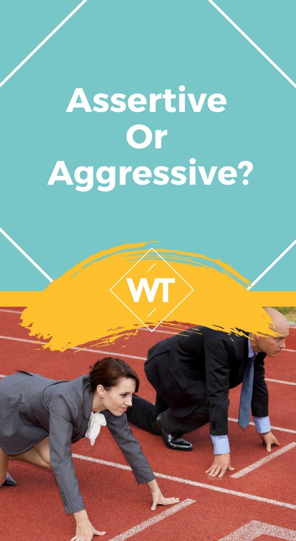 Assertive or Aggressive?