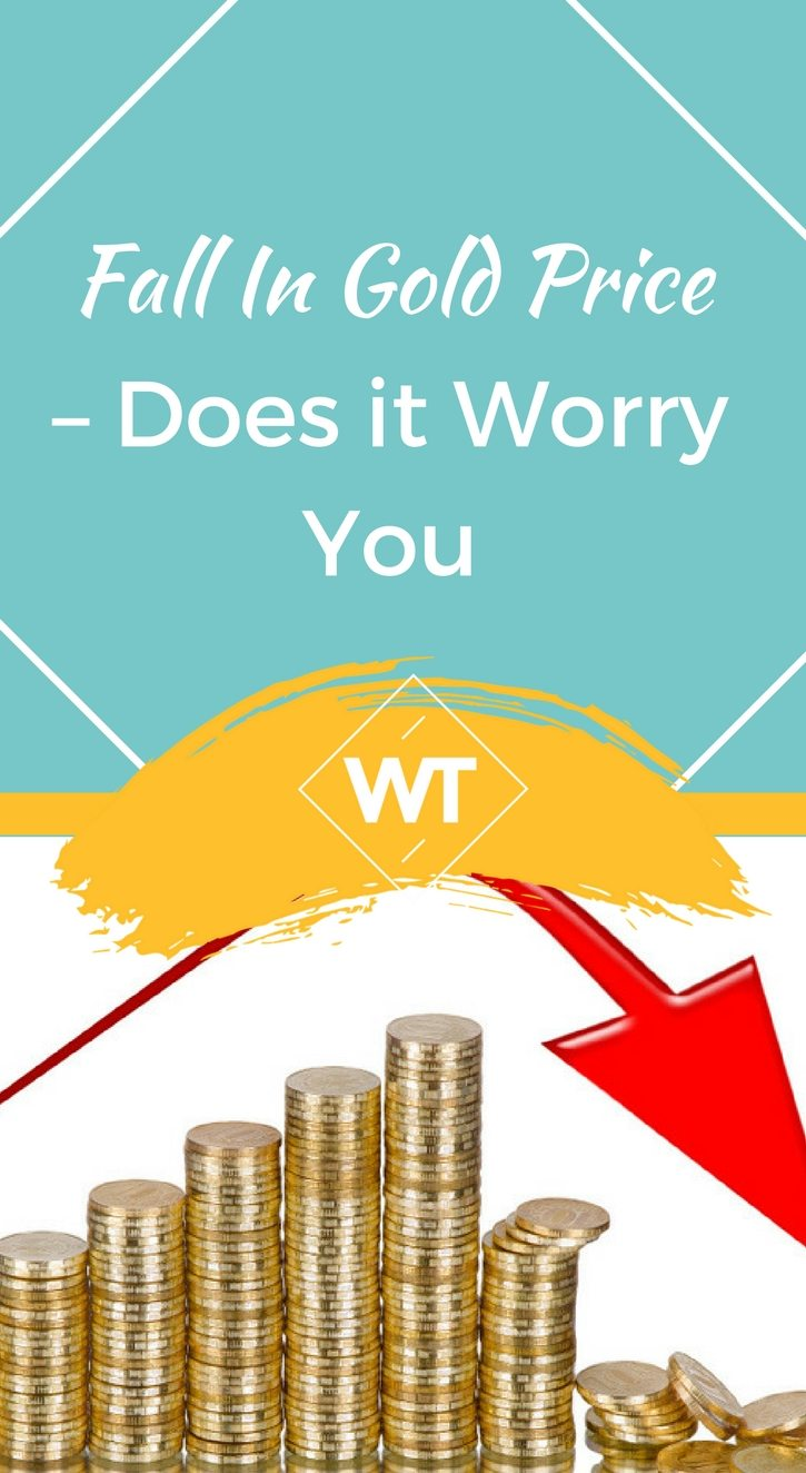 Fall In Gold Price – Does it Worry You