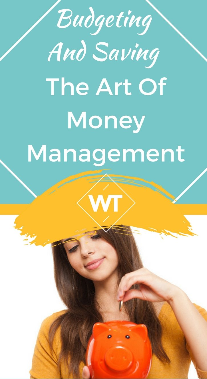 Budgeting and Saving – The Art of Money Management
