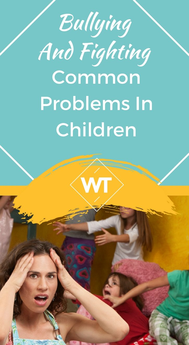 Bullying and Fighting – Common Problems in Children