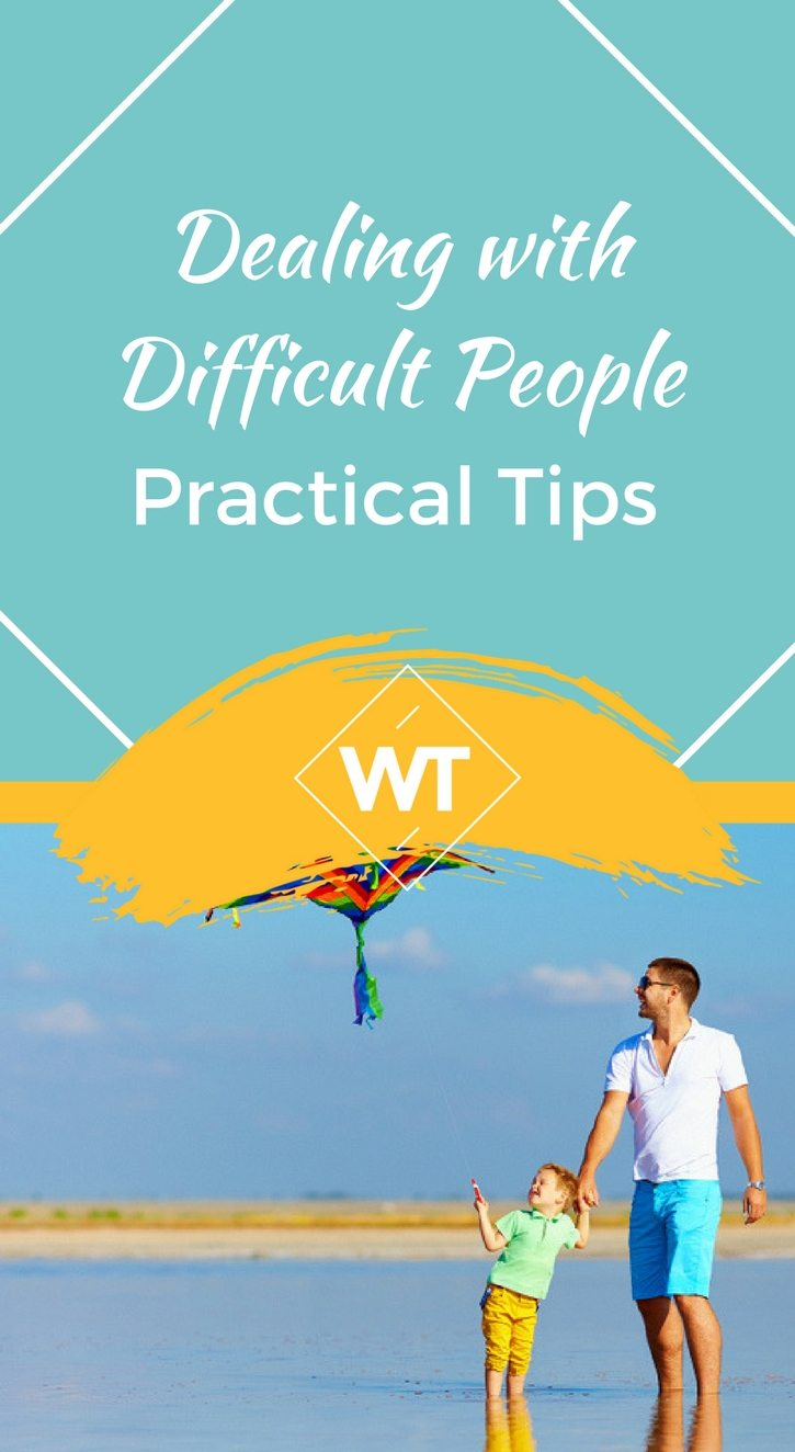 Dealing with Difficult People – Practical Tips