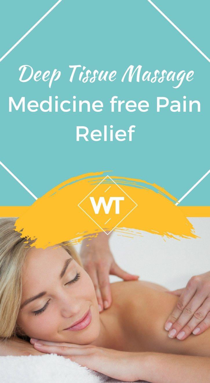Deep Tissue Massage – Medicine free Pain Relief