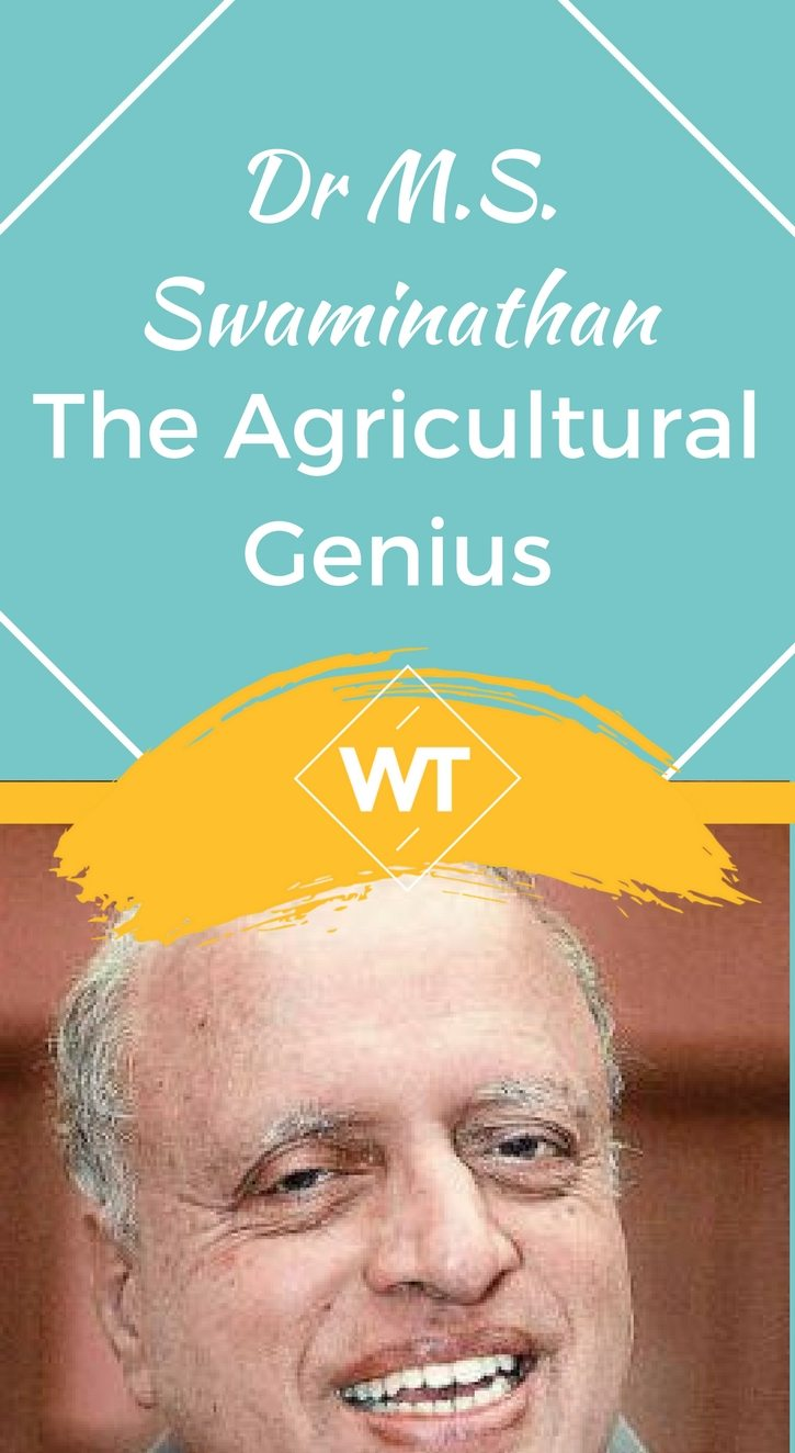 Dr M.S. Swaminathan –  the Agricultural Genius