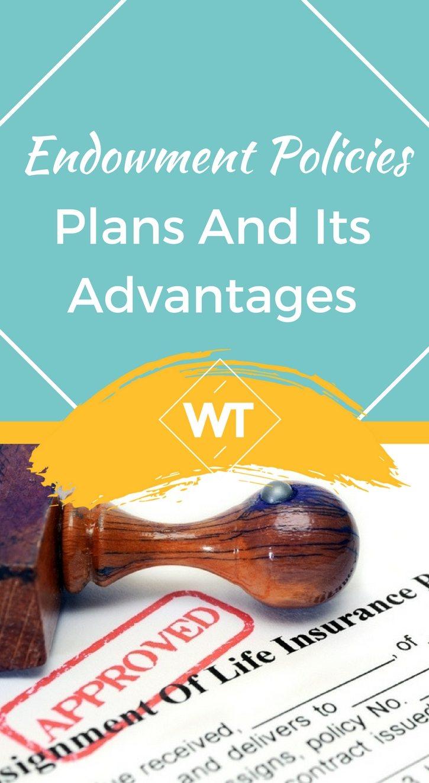 Endowment Policies, Plans and its Advantages
