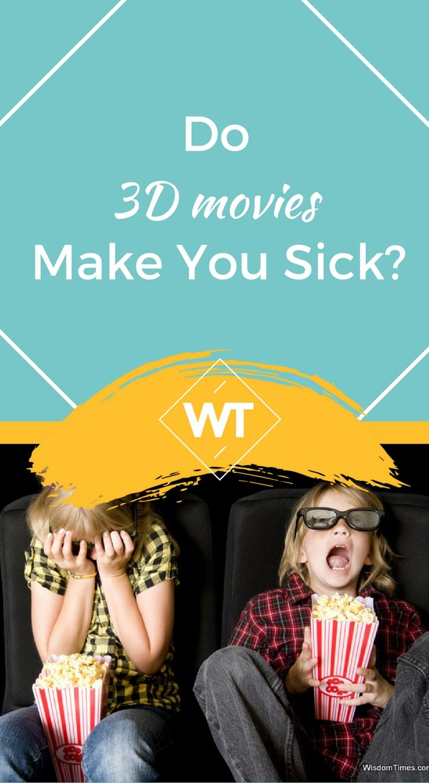 Do 3D movies make you sick?