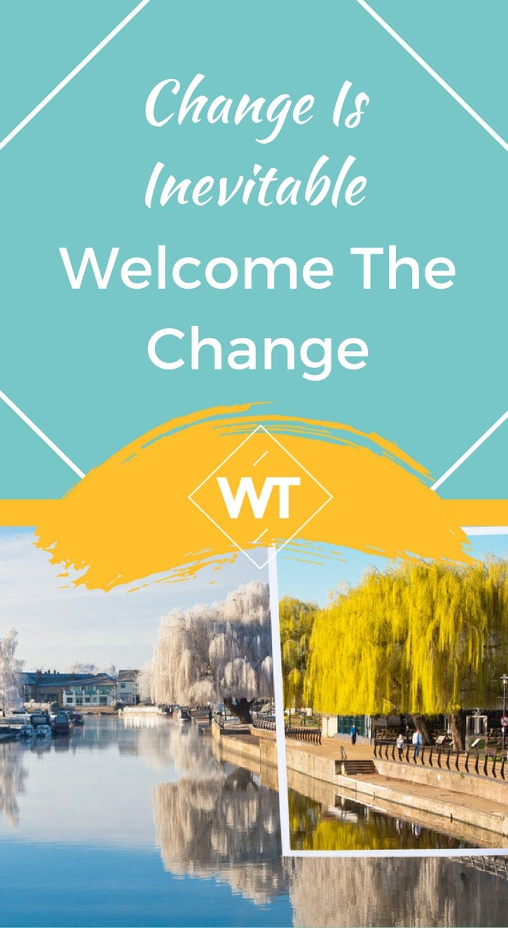 Change Is Inevitable – Welcome The Change
