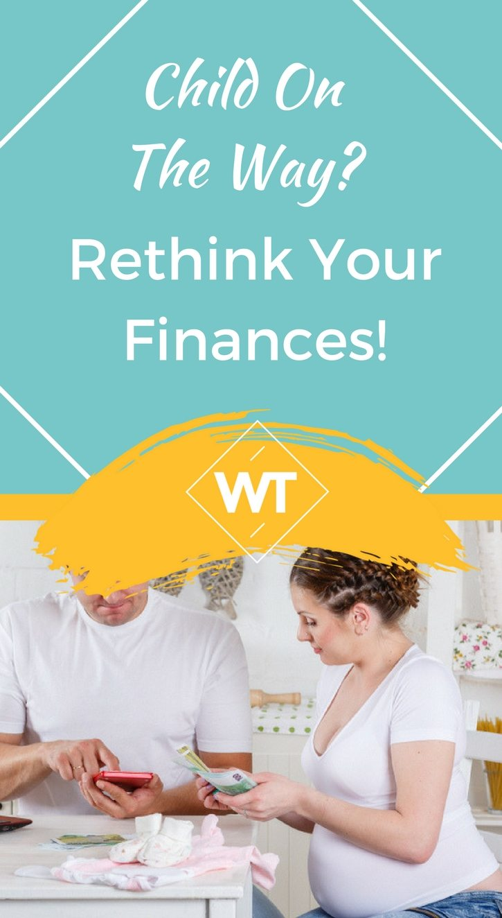 Child on the Way? Rethink your Finances!