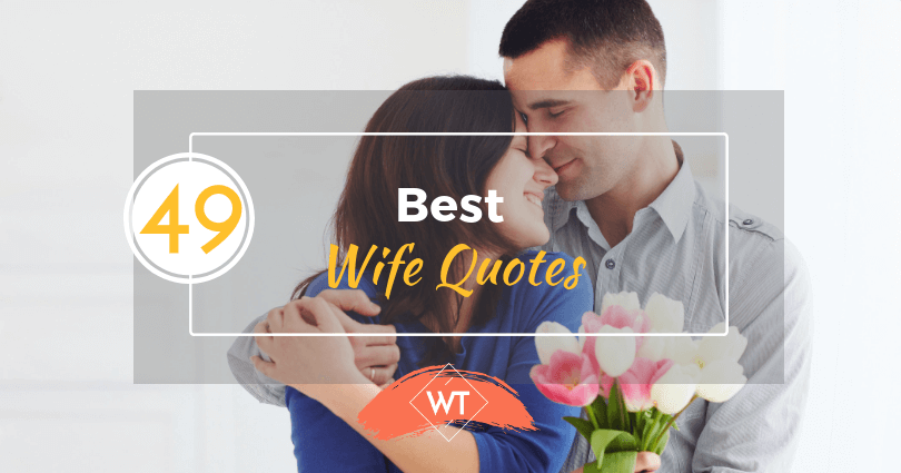 49 Best Wife Quotes To Touch Her Heart