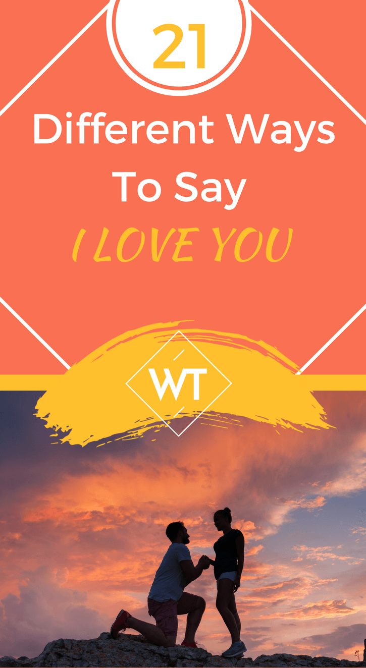 21 Different Ways To Say 'I Love You'