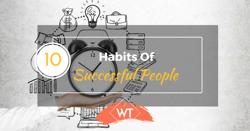 10 Practical Habits Of Successful People : The Secret Mantra
